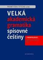 Velká akademická gramatika spisovné češtiny. I. Morfologie: Druhy slov / Tvoření slov. Část 1. Část 2.