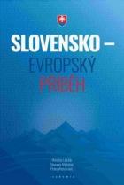 Slovensko - evropský příběh