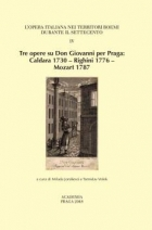 Tre opere su Don Giovanni per Praga: Caldera 1730 – Righini 1776 – Mozart 1878