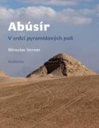 Abúsír. V srdci pyramidových polí