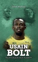 Usain Bolt: nejrychlejší muž planety