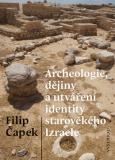 Archeologie, dějiny a utváření identity starověkého Izraele