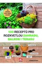 100 recept? pro rozkvetlou zahradu, balkon i terasu