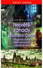Největší záhady dávných Čech - magická místa, tajemné bytosti, zázračné jevy