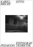 Karel Otto Hrub?: Fotograf, pedagog, teoretik