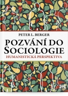 Pozvání do sociologie: Humanistická perspektiva