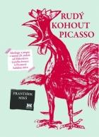 Rudý kohout Picasso. Ideologie a utopie v umění 20. století