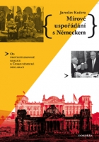 Mírové uspořádání s Německem Od protihitlerovské koalice k Česko-německé deklaraci