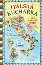 Italská kuchařka: 130 tradičních receptů