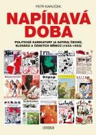 Napínavá doba - Politické karikatury (a satira) Čechů, Slováků a českých Němců