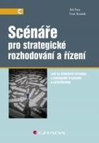 Scénáře pro strategické rozhodování a řízení