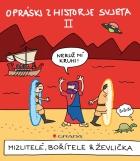 Opráski zhistorje svjeta II Mizlitelé, bořítele & ževlička