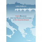 Czech Relations with the Nations and Countries of Southeastern Europe