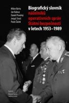 Biografický slovník náčelníků operativních správ StB v letech 1953-1989