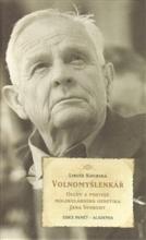 Volnomyšlenkář: Osudy a postoje molekulárního genetika Jana Svobody