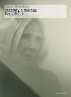 Prostory a dialogy Evy Jiřičné