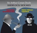 Sherlock Holmes - Vzpomínka na prázdný dům / Dr. Watson vzpomíná