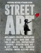 Street Art. Současná městská výtvarná scéna
