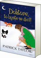 Doktore, to byste se divil!