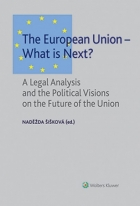 The European Union – What is Next? A Legal Analysis and the Political Visions on the Future of the Union