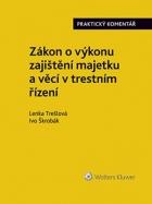 Zákon o výkonu zajištění majetku a věcí v trestním řízení. Praktický komentář (zákon č. 279/2003 Sb.)