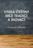 Výuka češtiny mezi tradicí a inovací