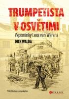 Trumpetista v Osvětimi Vzpomínky Lexe van Werena
