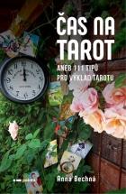 Čas na tarot aneb 111 tipů pro výklad tarotu pro začátečníky a pokročilé