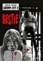 Bestie: Grimm City 2