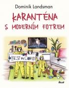 Karanténa s moderním fotrem