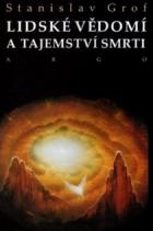 Lidské vědomí a tajemství smrti