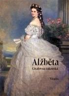 Alžběta: Císařovna rakouská