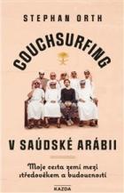 Couchsurfing v Saudské Arábii: Moje cesta zemí mezi středověkem a budoucností