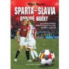 Sparta – Slavia, rivalové navěky
