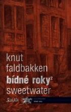 Bídné roky 2: Sweetwater