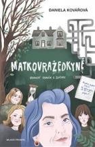 Matkovražedkyně: Ironický román o zločinu