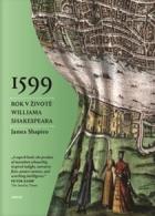 1599: Jeden rok v životě Williama Shakespeara
