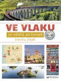 Ve vlaku - 30 výletů po Evropě trochu jinak