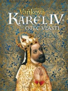 Karel IV. – Otec vlasti